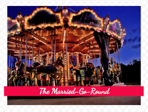 I Hate My Husband and the Married-Go-Round